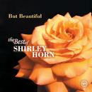バット・ビューティフル~ザ・ベスト・オブ・シャーリー・ホーン/Shirley Horn