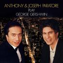Anthony & Joseph Paratore Play Gershwin/Anthony Paratore, Joseph Paratore