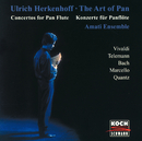 The Art Of Pan - Concertos For Pan Flute/Ulrich Herkenhoff, Amati-Ensemble, Attila Balogh, Jakob Schmidt, Ruth Spitzenberger