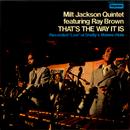 ザッツ・ザ・ウェイ・イット・イズ (feat. Ray Brown)/Milt Jackson