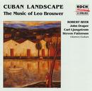 Cuban Landscape - The Music Of Leo Brouwer/Robert Beer