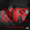 Dope (feat. Rick Ross)/Tyga