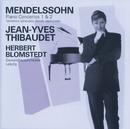 Mendelssohn: Piano Concertos Nos.1 & 2 etc/Jean-Yves Thibaudet, Gewandhausorchester Leipzig, Herbert Blomstedt