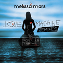 Love Machine Remixes/Mélissa Mars