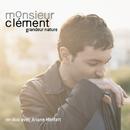 Grandeur Nature/Monsieur Clément, Ariane Moffatt