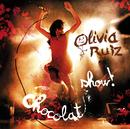 Chocolat Show/Olivia Ruiz