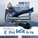 Le Soleil Me Touche/Maïdi Roth