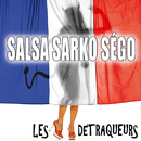 Salsa Ségo Sarko/Les Détraqueurs