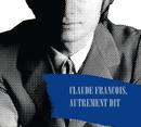 Claude François, Autrement Dit/Multi Interprètes