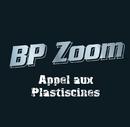 Appel Aux Plasticines/BP Zoom