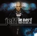 Tout Ce Que J'Ai/Jeff Le Nerf