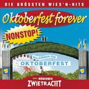 Oktoberfest Forever-Die größten Wiesnhits NONSTOP/Münchner Zwietracht