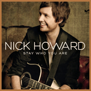 Stay Who You Are/Nick Howard