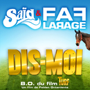 Dis-Moi (B.O.F Du Film Turf)/Said, Faf Larage