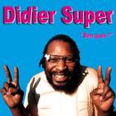 Ben Quoi?/Didier Super