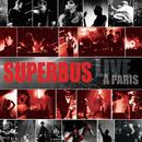 Live A Paris/Superbus