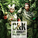 CK JUNGLE!!!/C&K