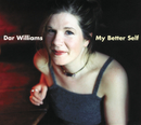 My Better Self/Dar Williams