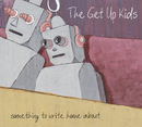 Something To Write Home About/The Get Up Kids
