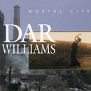 Mortal City/Dar Williams