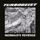 Mermaid's Revenge/Turbogeist