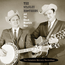The Complete Mercury Recordings/The Stanley Brothers, The Clinch Mountain Boys