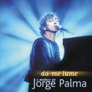Dá-Me Lume (O Melhor De...)/Jorge Palma