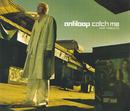 Catch Me (feat. Timbuktu)/Antiloop
