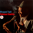 Wrapped Tight/Coleman Hawkins