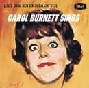 Let Me Entertain You (Remastered)/Carol Burnett
