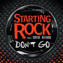 Don't Go (feat. Diva Avari)/Starting Rock