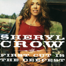 The First Cut Is The Deepest (International Version)/Sheryl Crow