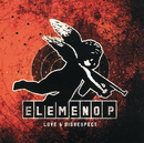 Love & Disrespect/Elemeno P