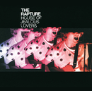 House Of Jealous Lovers (UK & Intl comm CD2)/The Rapture