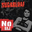 Nö a baj/Sugarloaf