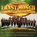 Wenn Unsere Musikanten Spielen/Ernst Mosch und seine Original Egerländer Musikanten