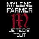 Je Te Dis Tout (Edit)/Mylène Farmer