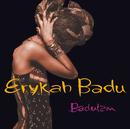 Baduizm/Erykah Badu