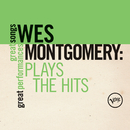 Plays The Hits (Great Songs/Great Performances)/Wes Montgomery