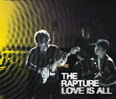 Love Is All (International maxi)/The Rapture