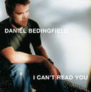 I Can't Read You (International 2 track)/Daniel Bedingfield