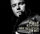 She Believes (In Me) (International Version)/Ronan Keating