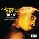 Runnin' (Dying To Live) (International Version)/Tupac