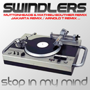 Stop In My Mind/Swindlers