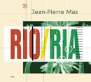 Rio Ria/Jean Pierre Mas