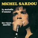 La Maladie D'Amour/Michel Sardou