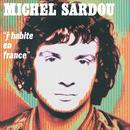 J'Habite En France/Michel Sardou