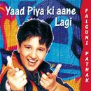 Yaad Piya Ki Aane Lagi/Falguni Pathak