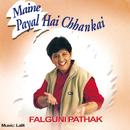 Maine Payal Hai Chhankai/Falguni Pathak