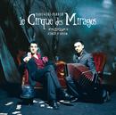 Fumée d'Opium/Le Cirque Des Mirages